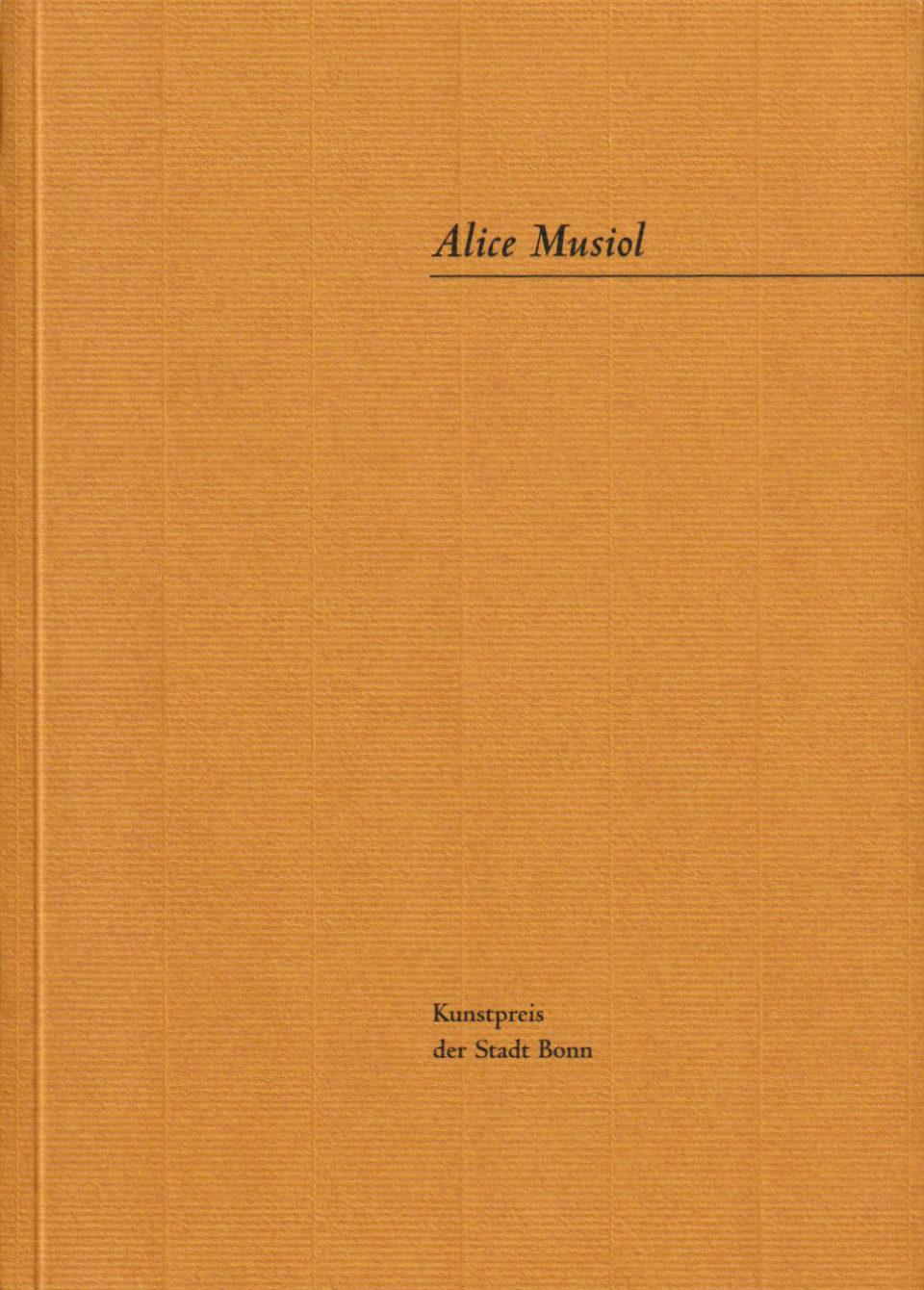 Kunstpreis der Stadt Bonn 1998 Alice Musiol Katalog